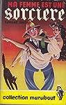 Ma femme est une sorcière : Par Thorne Smith, complété par Norman Matson. Adapté de l'américain par Yves Maurion par Smith