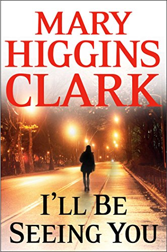 Ill Be Seeing You: A Novel (English Edition) eBook: Mary Higgins ...