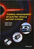 Thermal Management of Electric Vehicle Battery Systems (Automotive Series)