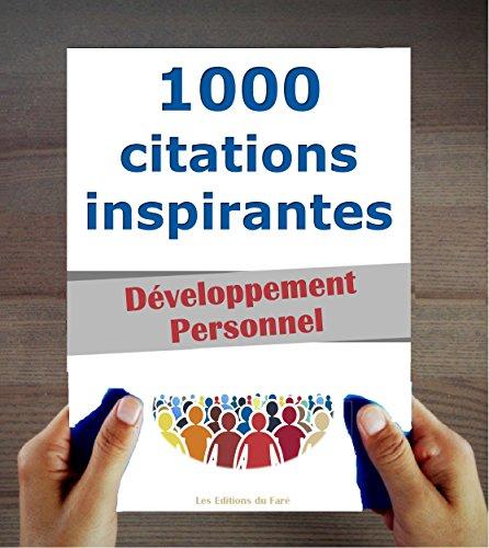 1000 Citations Inspirantes : Développement Personnel et Professionnel
