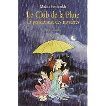 Le Club de la Pluie au pensionnat des mystères : L'énigme de la tour, suivi de Le voleur de Saint-Malo