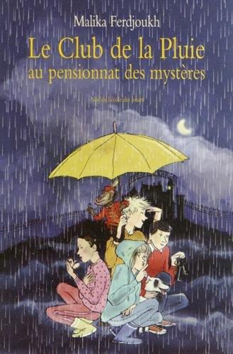 """<a href=""""/node/7548"""">Le club de la pluie au pensionnat des mystères</a>"""