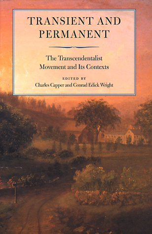 Transient and Permanent: The Transcendentalist Movement and Its Contexts (Massachusetts Historical Society Studies in American History & Culture)