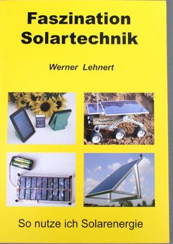 Faszination Solartechnik: So nutze ich Solarenergie