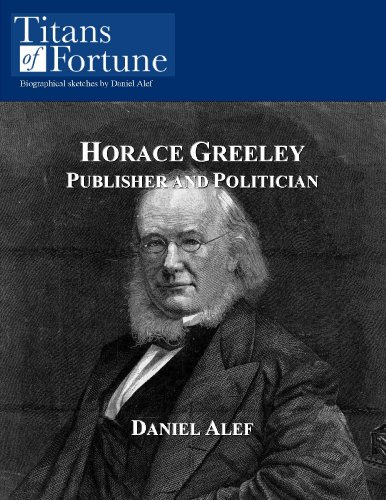 horace-greeley-publisher-and-politician-english-edition