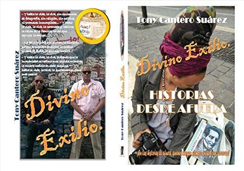 Divino Exilio: Historias desde Afuera por Tony Cantero Suárez