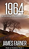 1964 (Made in Yorkshire Book 1) (Made In Yorkshire Saga)
