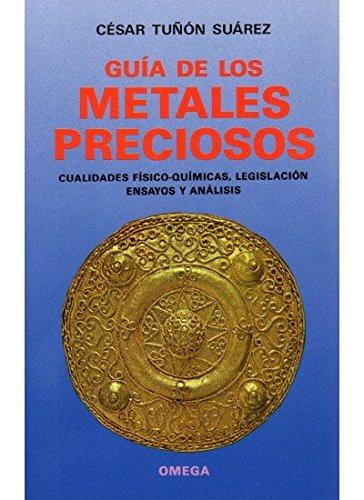 GUIA DE LOS METALES PRECIOSOS (TECNOLOGÍA-GEMOLOGÍA Y JOYERÍA)