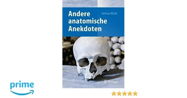 Andere anatomische Anekdoten: Amazon.de: Helmut Wicht: Bücher
