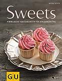 : Sweets: Himmlische Verführungen für den ganzen Tag (GU Themenkochbuch)