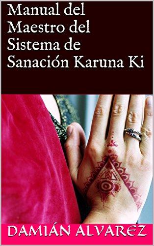 Manual del Maestro del Sistema de Sanación Karuna Ki por Damián Alvarez