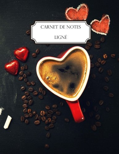 Carnet de notes lign: A4 - Grand format - 160 pages lignes - Caf coeur