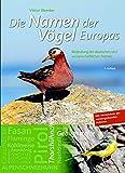 Die Namen der Vögel Europas: Bedeutung der deutschen und wissenschaftlichen Namen