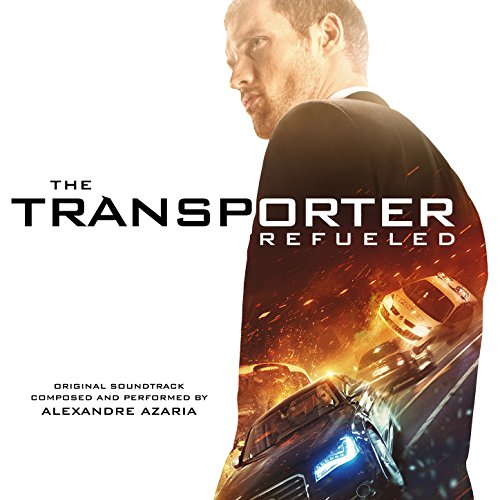 The Transporter Refueled (Original Motion Picture Soundtrack) (Rave Motion Pictures)