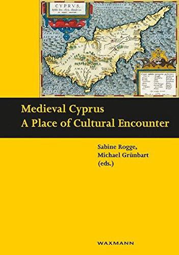 Medieval Cyprus: a Place of Cultural Encounter (Schriften des Instituts für Interdisziplinäre Zypern-Studien)