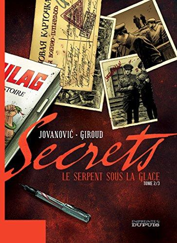 Secrets, Le Serpent sous la glace - tome 2 - Secrets, Le Serpent sous la glace, tome 2