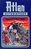 Atlan-Zeitabenteuer: Atlan, Bd.10, Balladen des Todes - Hanns Kneifel