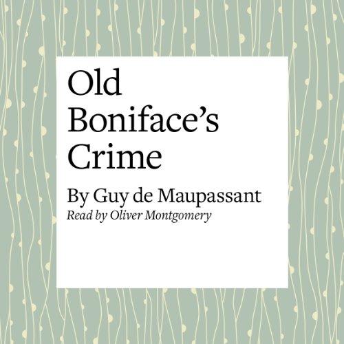 Old Boniface's Crime  Audiolibri