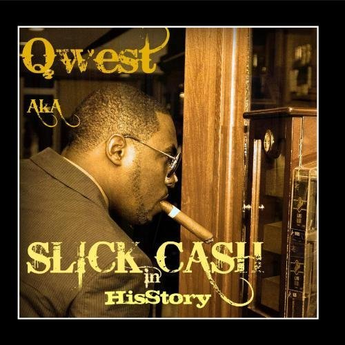 hisstory-by-qwest-aka-slick-cash-2010-05-06