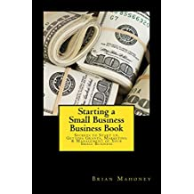 Starting a Small Business Business Book: Secrets to Start up, Getting Grants, Marketing & Management of Your Small Business (English Edition)