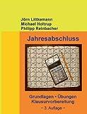 Jahresabschluss, 3. Auflage: Grundlagen, Übungen, Klausurvorbereitung (Externes Rechnungswesen) - Jörn Littkemann, Michael Holtrup, Philipp Reinbacher