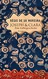'Joseph und Clara: Eine Liebesgeschichte' von Régis de Sá Moreira