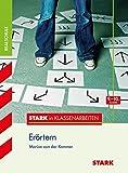Stark in Klassenarbeiten - Deutsch Erörtern 9./10. Klasse Realschule