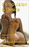Compulsion & Desire: Naked on the Golf Course (English Edition)