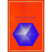 Diskrete Mathematik: Eine Einführung in Theorie und Anwendungen