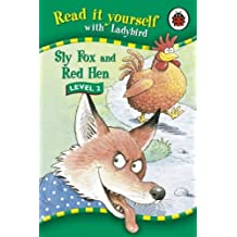 Read It Yourself: Sly Fox and Red Hen - Level 2 by Ladybird (2006-03-30)