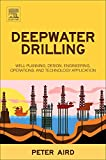 Deepwater Drilling: Well Planning, Design, Engineering, Operations, and Technology Application