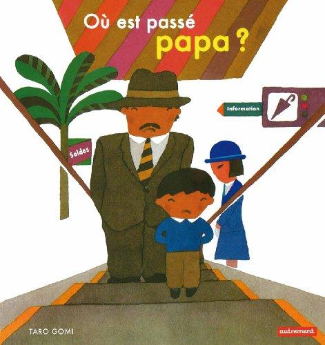 Où est passé papa ? par Taro Gomi