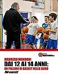 Scarica Libro Dai 12 ai 14 anni un pallone di basket nello zaino 700 esercizi (PDF,EPUB,MOBI) Online Italiano Gratis
