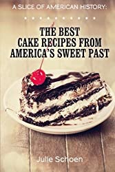 A Slice Of American History: The Best Cake Recipes From America's Sweet Past by Julie Schoen (2013-11-03)
