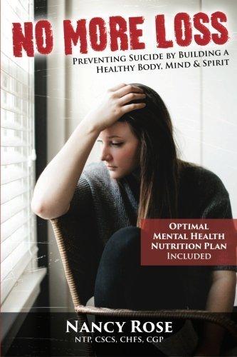 No More Loss: Preventing Suicide by Building a Healthy Body, Mind, and Spirit by Nancy L. Rose (2015-02-22) par Nancy L. Rose