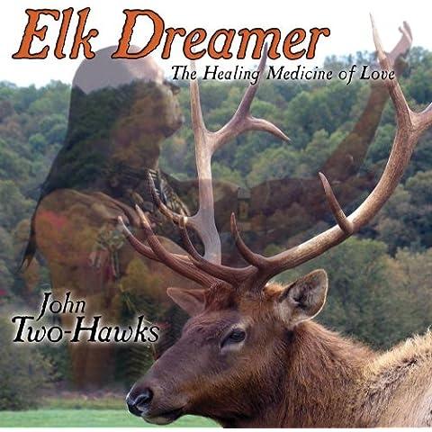 Elk Dreamer-the Healing Medici