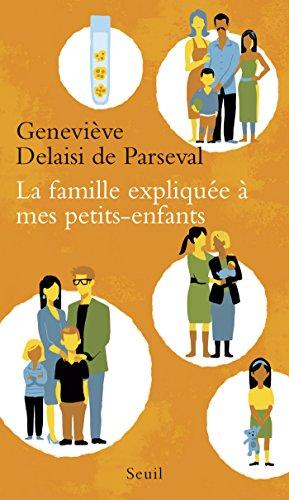La famille expliquée à mes petits-enfants (EXPLIQUE A...) par Geneviève Delaisi de Parseval