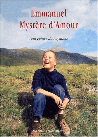 Emmanuel mystere d amour petit prince du royaume par Gilles Delaunet