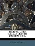Historie Derer Dressdenischen Buchdrucker.