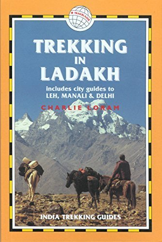 Trekking in Ladakh, 3rd: India Trekking Guides 3rd edition by Loram, Charlie, Manthorpe, Jim (2004) Paperback