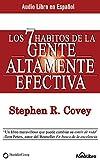Los 7 Hábitos de la Gente Altamente Efectiva (the 7 Habits of Highly Effective People)