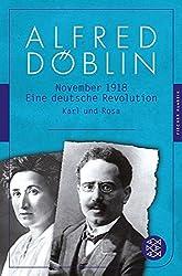 November 1918. Erzählwerk in drei Teilen. Dritter Teil: Karl und Rosa: Eine deutsche Revolution