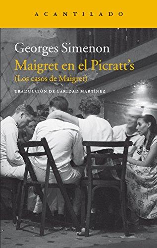Maigret en el Picratt's: (Los casos de Maigret) (Narrativa del Acantilado nº 299) por Georges Simenon