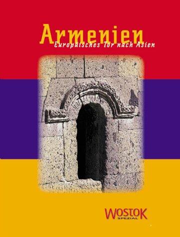 Armenien. Europäisches Tor nach Asien
