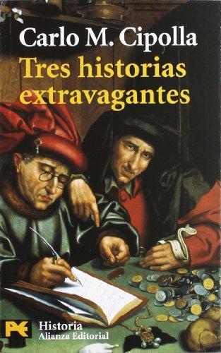 Tres historias extravagantes (El Libro De Bolsillo - Historia) por Carlo M. Cipolla