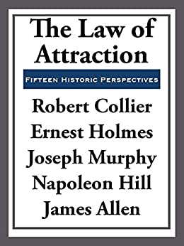 The Law of Attraction: Fifteen Historic Perspectives (English Edition) von [Collier,  Robert]