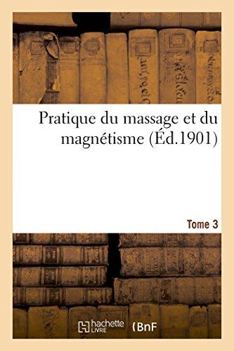 Pratique du massage et du magnétisme Tome 3 par Hector Durville