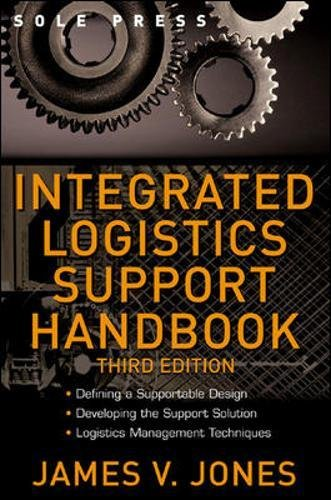 Integrated Logistics Support Handbook (McGraw-Hill Logistics Series) por James V. Jones