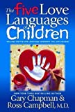 The Five Love Languages of Children Later Printing Edition by Chapman, Gary D., Campbell MD, Ross, Campbell, Ross publis