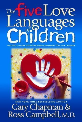 The Five Love Languages of Children Later Printing Edition by Chapman, Gary D., Campbell MD, Ross, Campbell, Ross published by Northfield Publishing (1997) Paperback